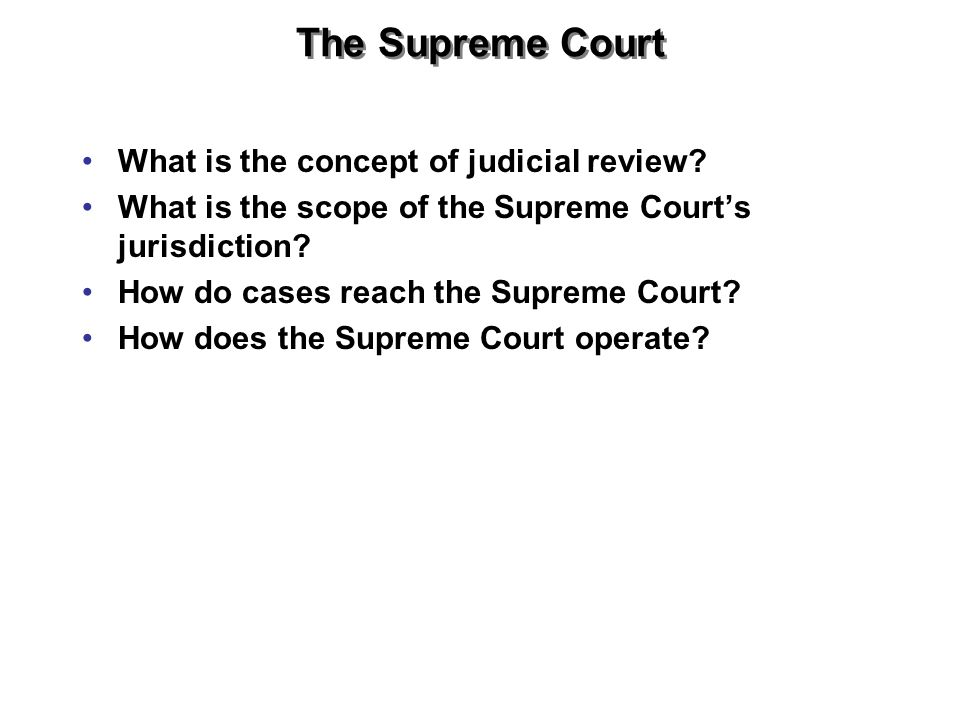 The Supreme Court What is the concept of judicial review
