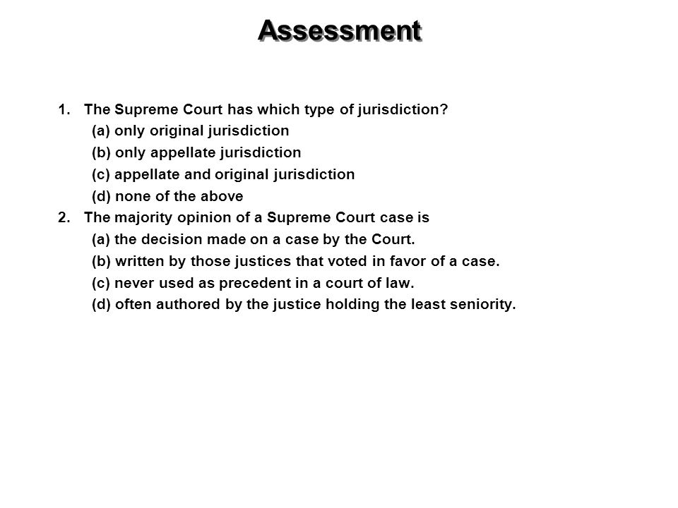 Assessment 1. The Supreme Court has which type of jurisdiction