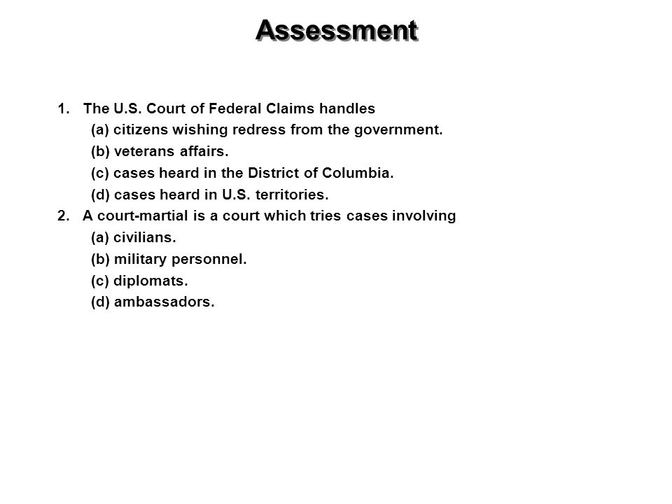 Assessment 1. The U.S. Court of Federal Claims handles