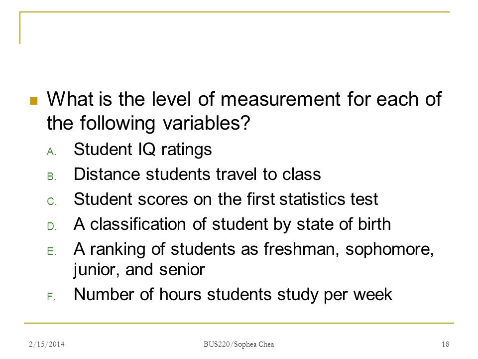 What is the level of measurement for each of the following variables