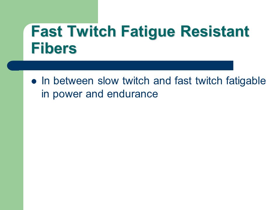 Fast Twitch Fatigue Resistant Fibers