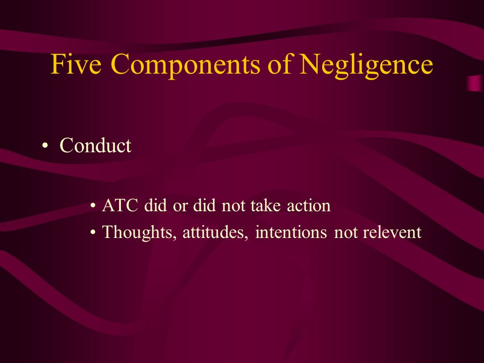 Five Components of Negligence