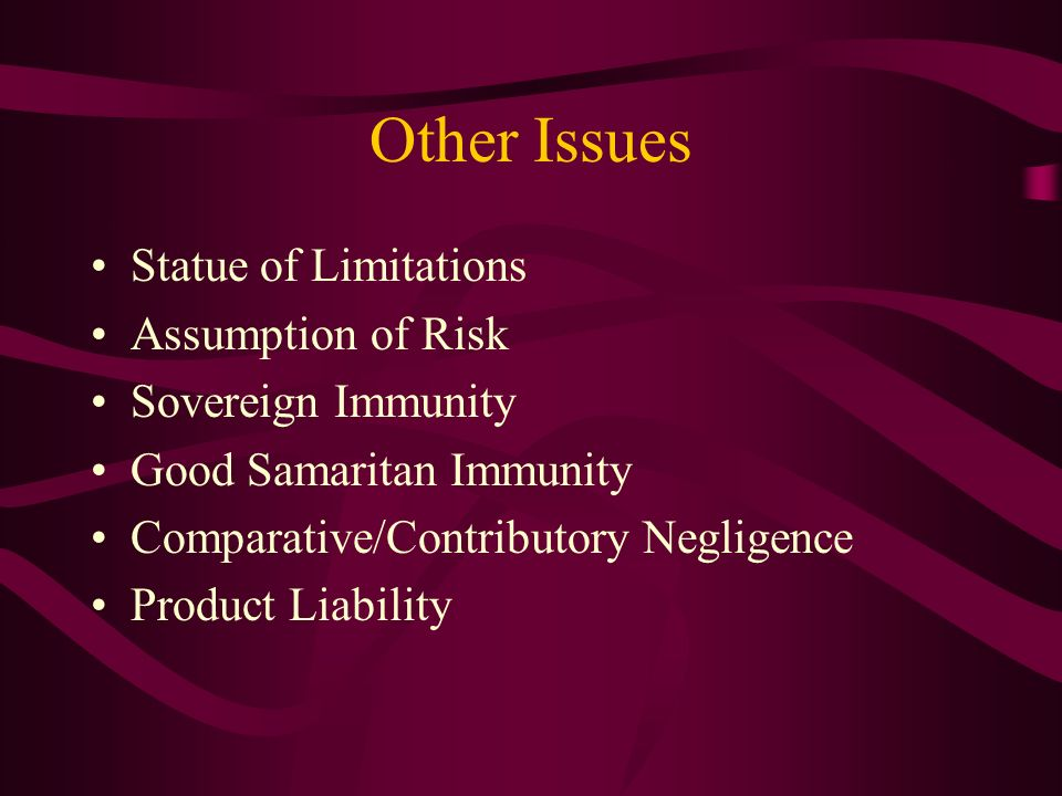 Other Issues Statue of Limitations Assumption of Risk
