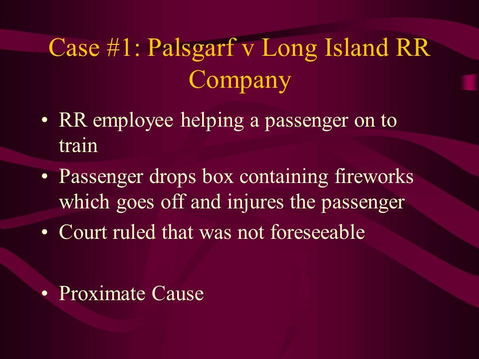 Case #1: Palsgarf v Long Island RR Company
