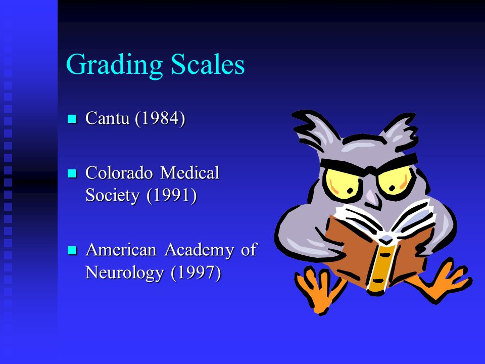 Grading Scales Cantu (1984) Colorado Medical Society (1991)