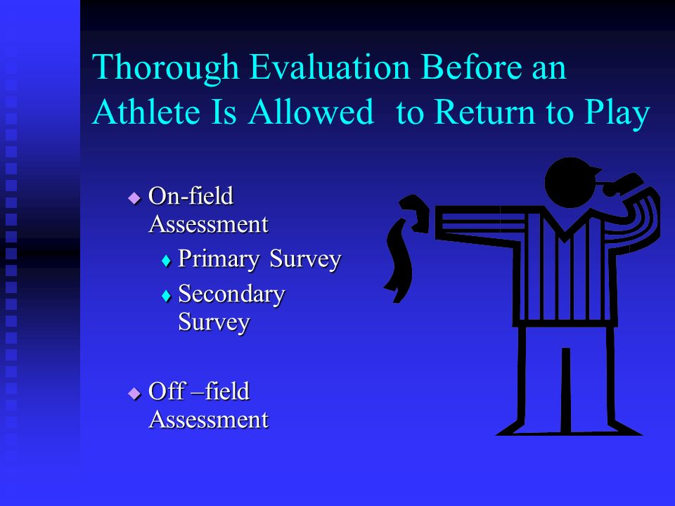Thorough Evaluation Before an Athlete Is Allowed to Return to Play
