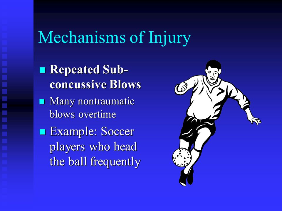 Mechanisms of Injury Repeated Sub-concussive Blows