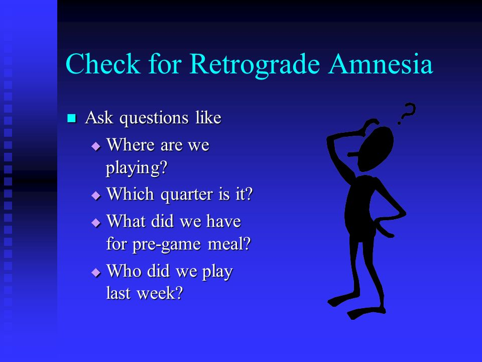 Check for Retrograde Amnesia