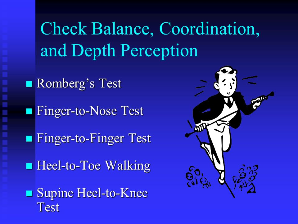 Check Balance, Coordination, and Depth Perception