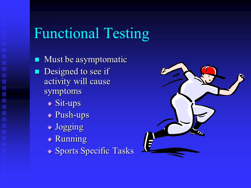 Functional Testing Must be asymptomatic