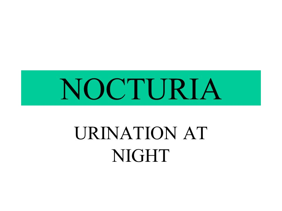 NOCTURIA URINATION AT NIGHT
