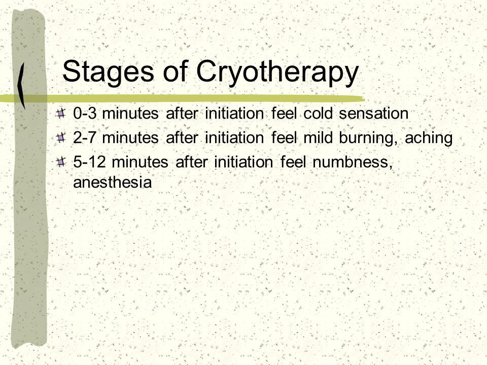 Stages of Cryotherapy 0-3 minutes after initiation feel cold sensation