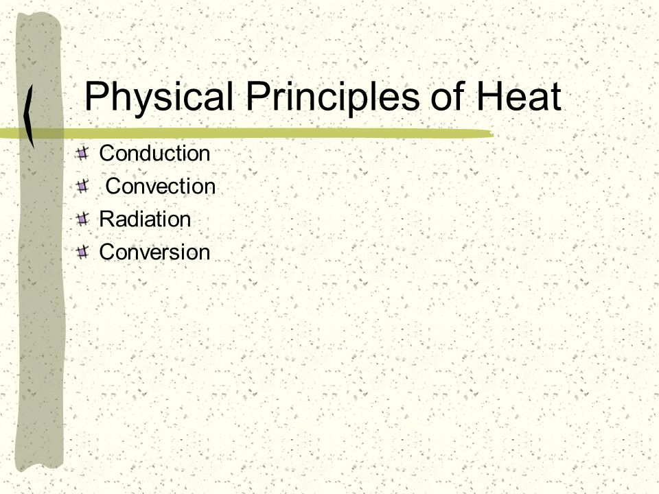 Physical Principles of Heat