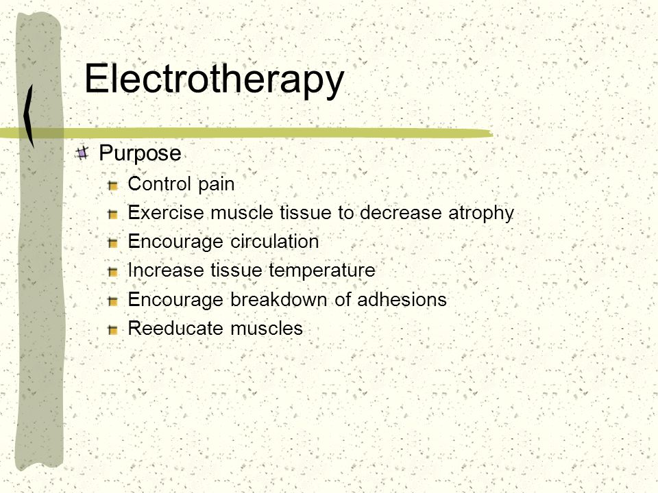 Electrotherapy Purpose Control pain