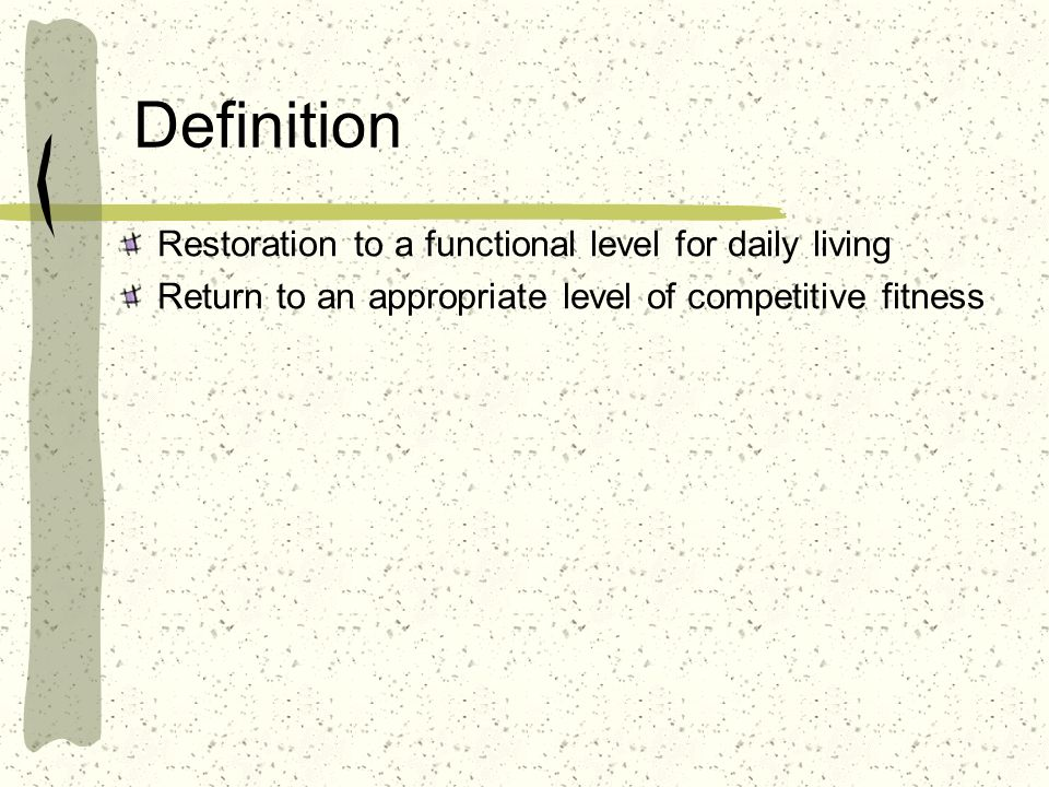 Definition Restoration to a functional level for daily living