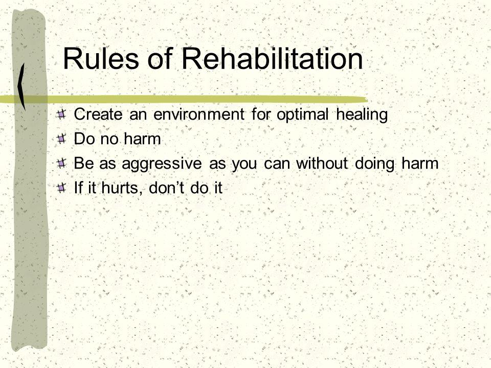Rules of Rehabilitation