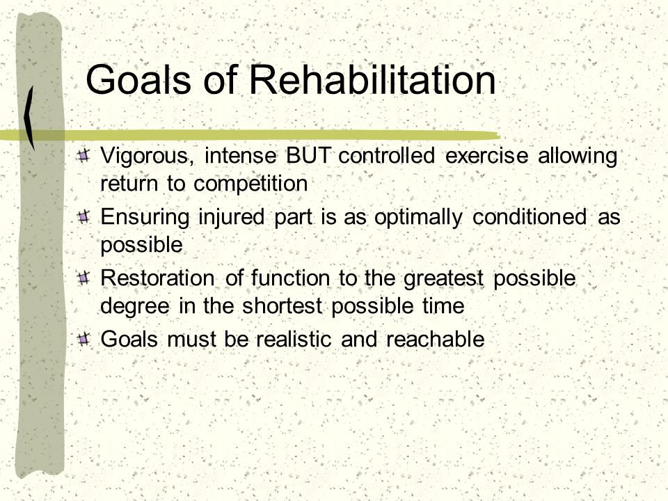 Goals of Rehabilitation