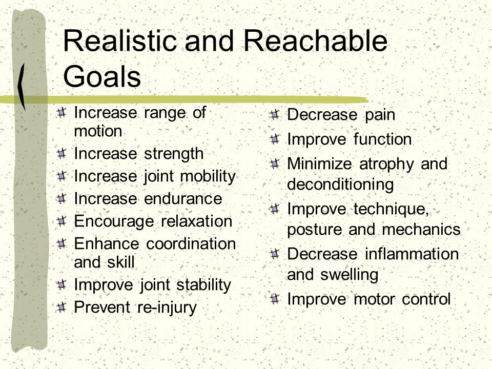 Realistic and Reachable Goals