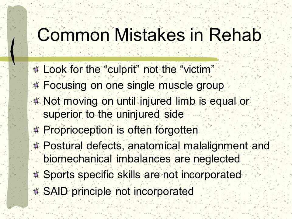 Common Mistakes in Rehab