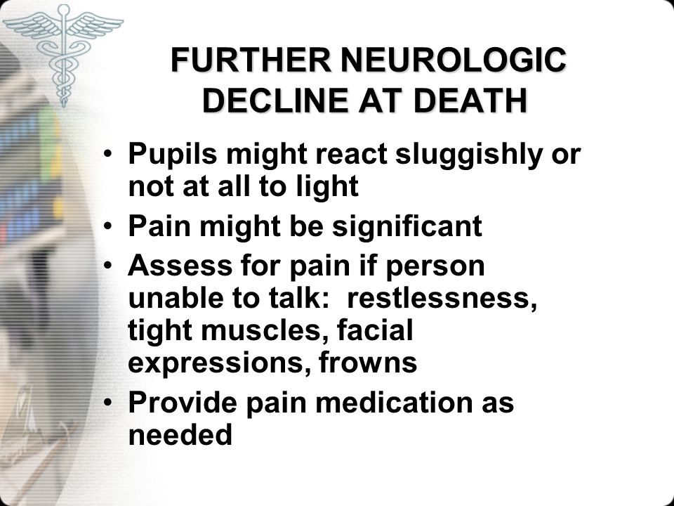 FURTHER NEUROLOGIC DECLINE AT DEATH