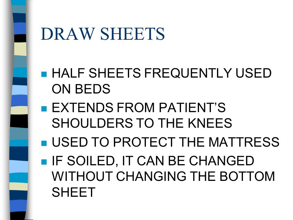 DRAW SHEETS HALF SHEETS FREQUENTLY USED ON BEDS