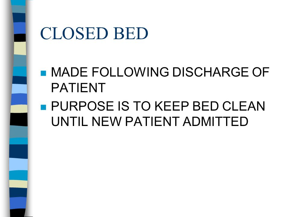 CLOSED BED MADE FOLLOWING DISCHARGE OF PATIENT