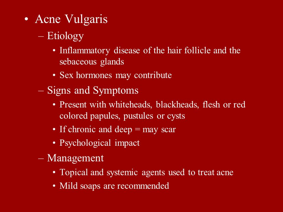 Acne Vulgaris Etiology Signs and Symptoms Management