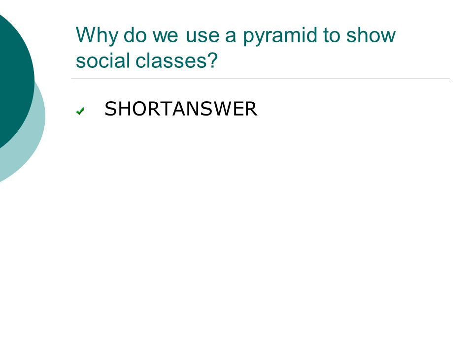 Why do we use a pyramid to show social classes