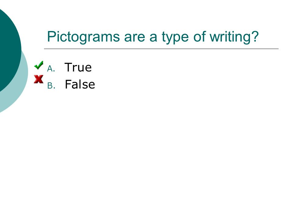 Pictograms are a type of writing