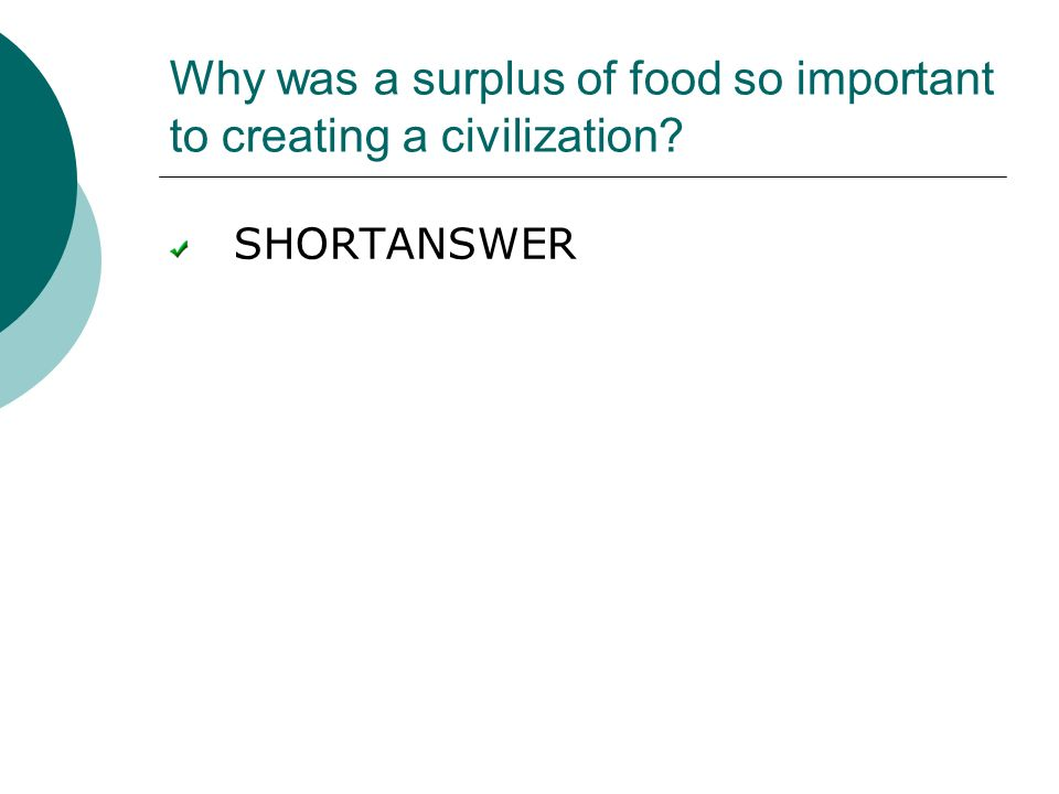 Why was a surplus of food so important to creating a civilization