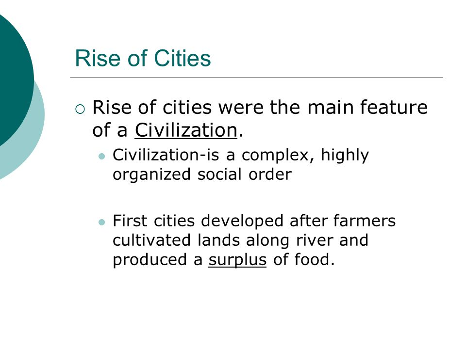 Rise of Cities Rise of cities were the main feature of a Civilization.