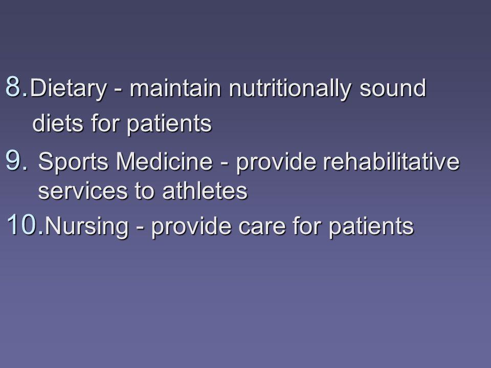 Dietary - maintain nutritionally sound