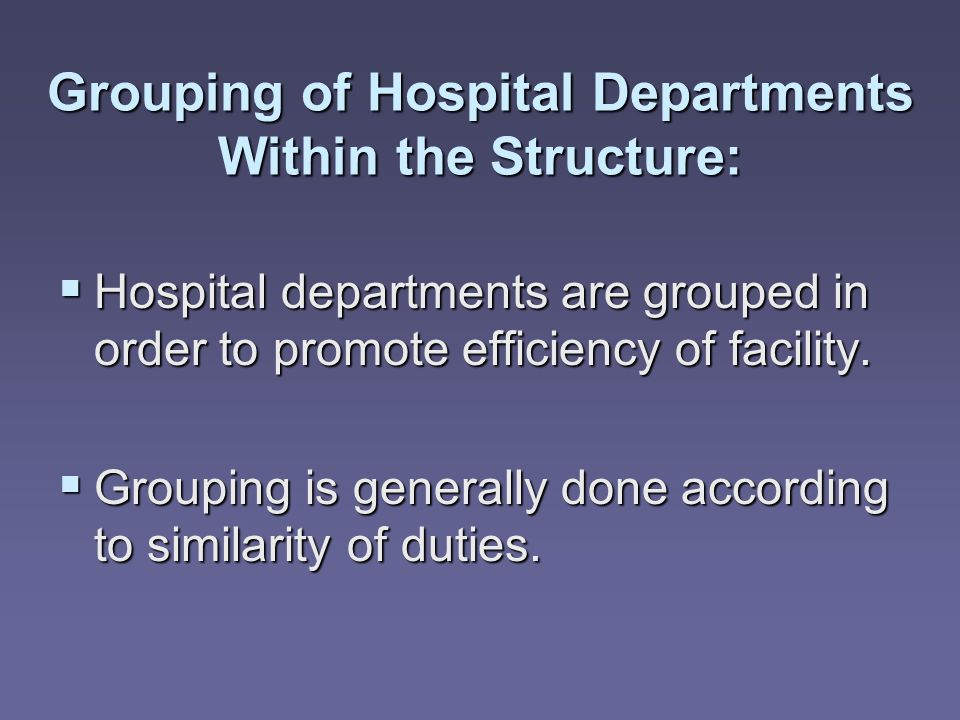 Grouping of Hospital Departments Within the Structure: