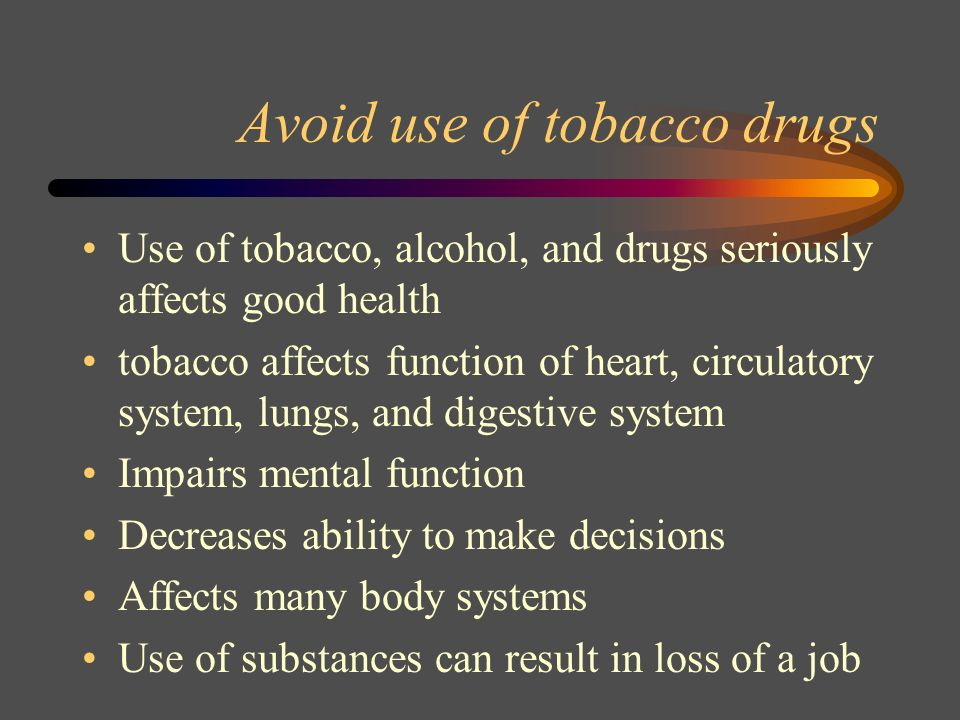 Avoid use of tobacco drugs