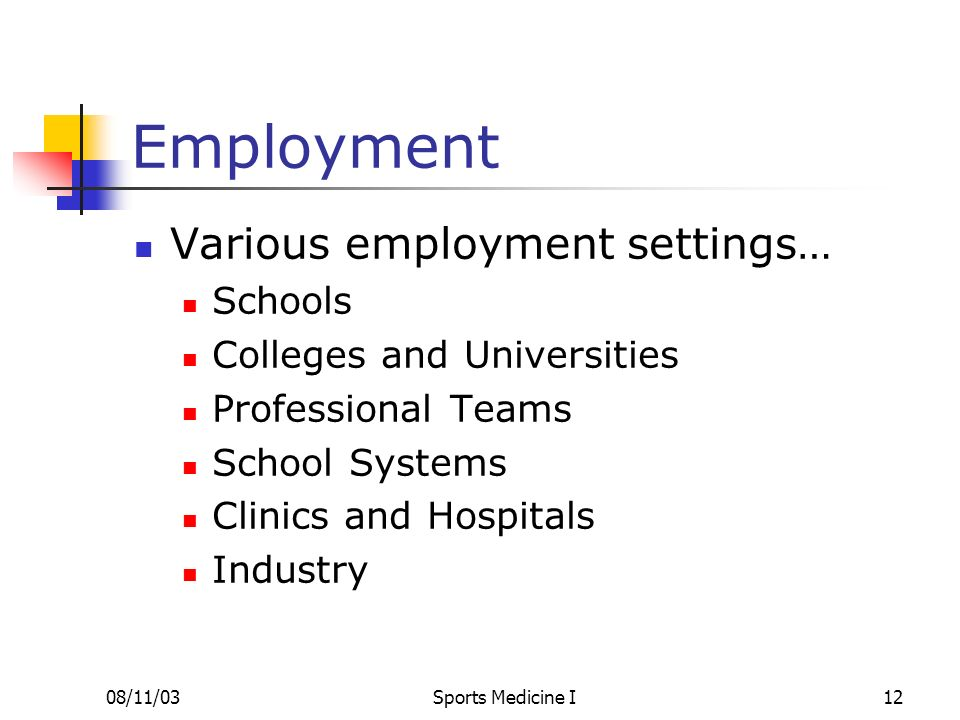 Employment Various employment settings… Schools