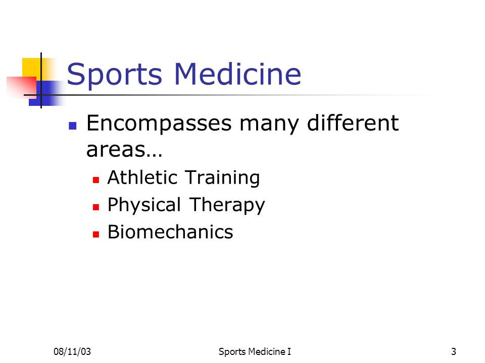 Sports Medicine Encompasses many different areas… Athletic Training