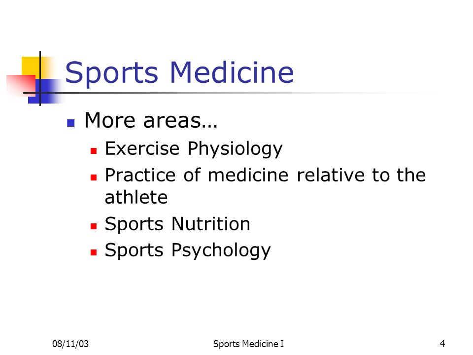 Sports Medicine More areas… Exercise Physiology