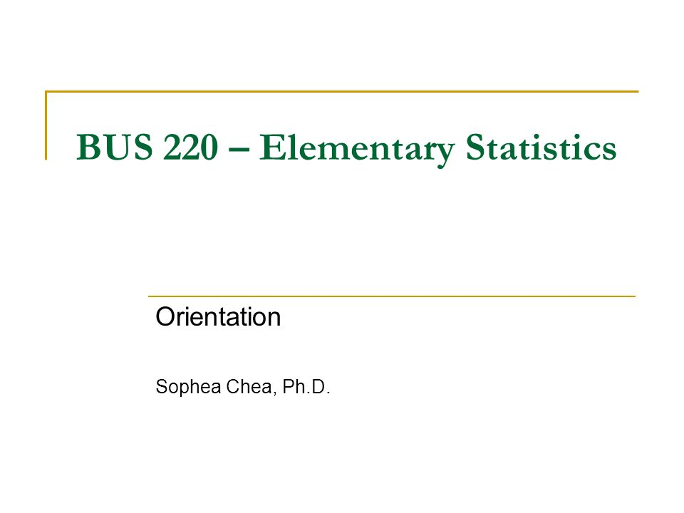 BUS 220 – Elementary Statistics