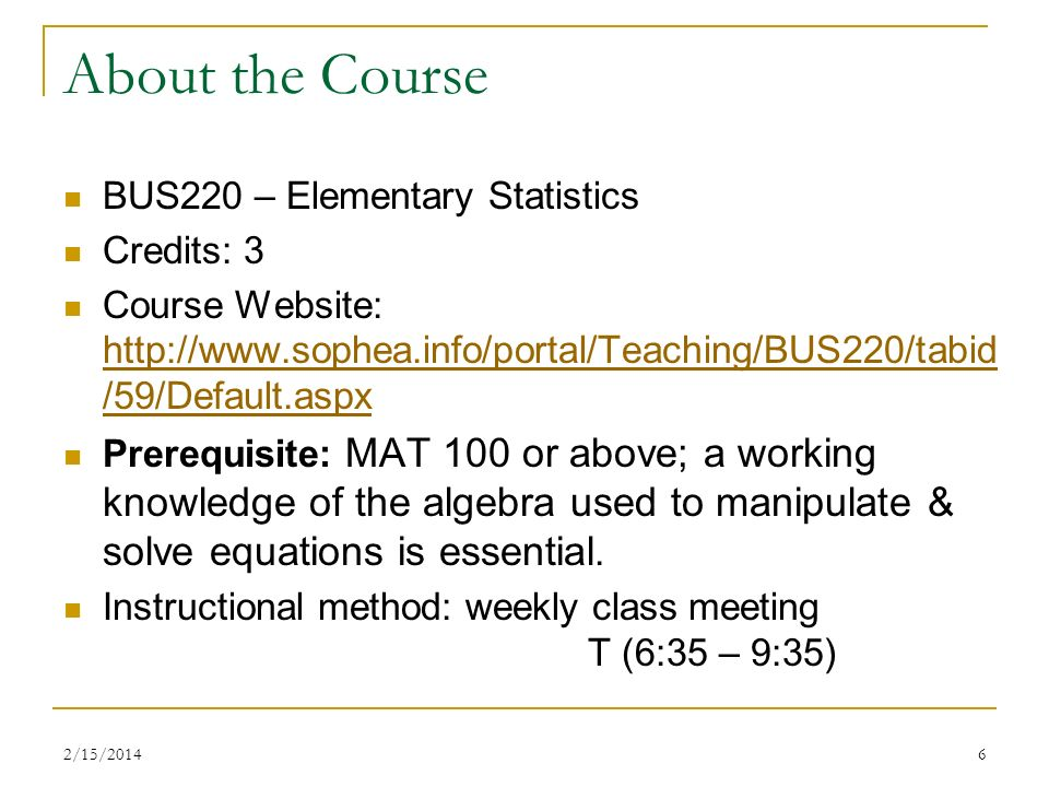 About the Course BUS220 – Elementary Statistics Credits: 3