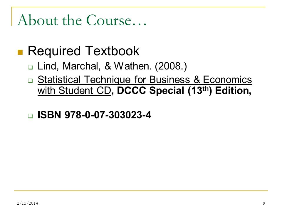 About the Course… Required Textbook Lind, Marchal, & Wathen. (2008.)