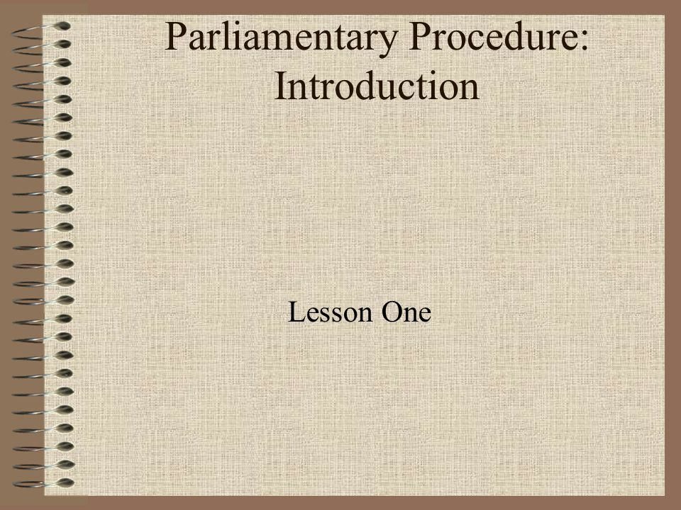 Parliamentary Procedure: Introduction