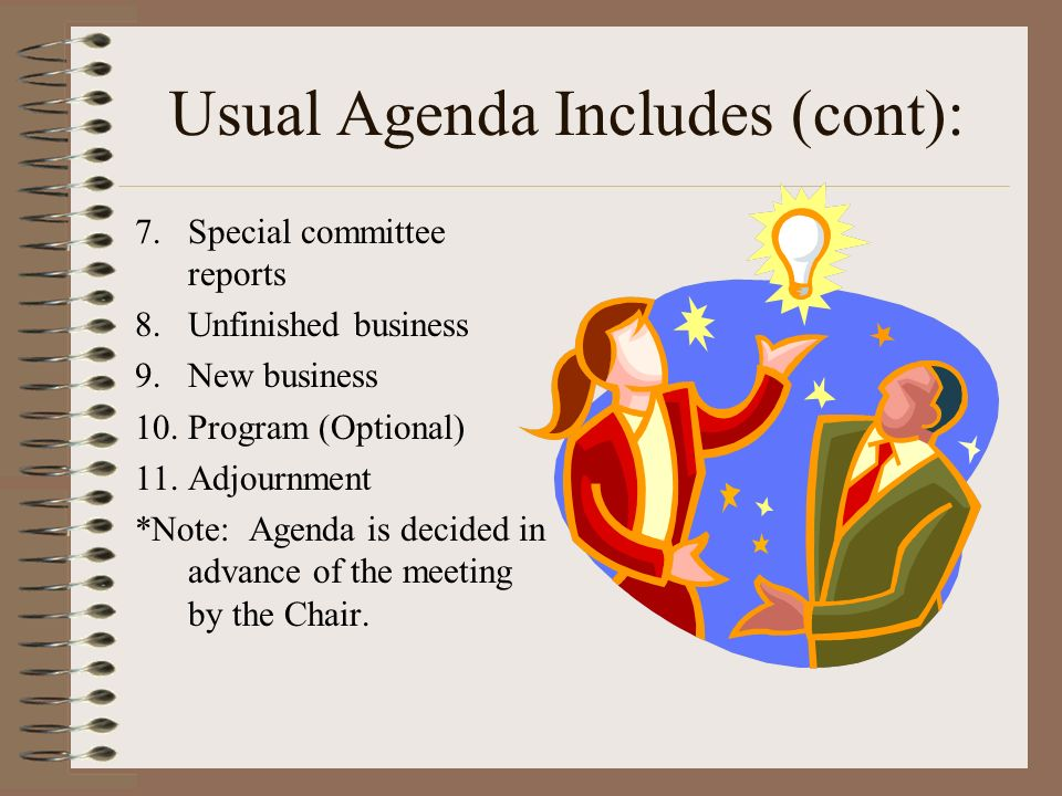 Usual Agenda Includes (cont):