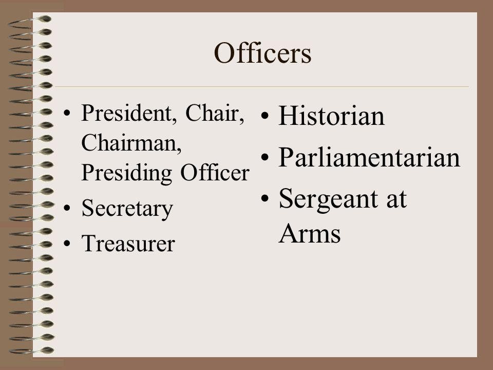 Officers Historian Parliamentarian Sergeant at Arms