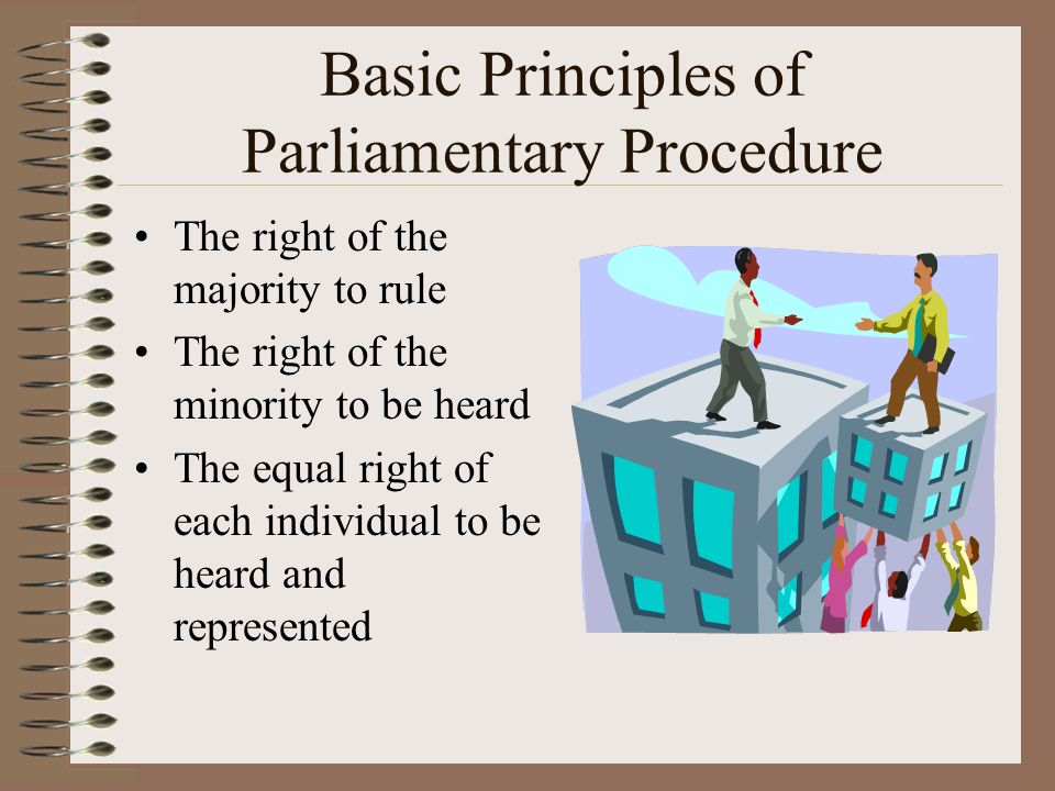 Basic Principles of Parliamentary Procedure