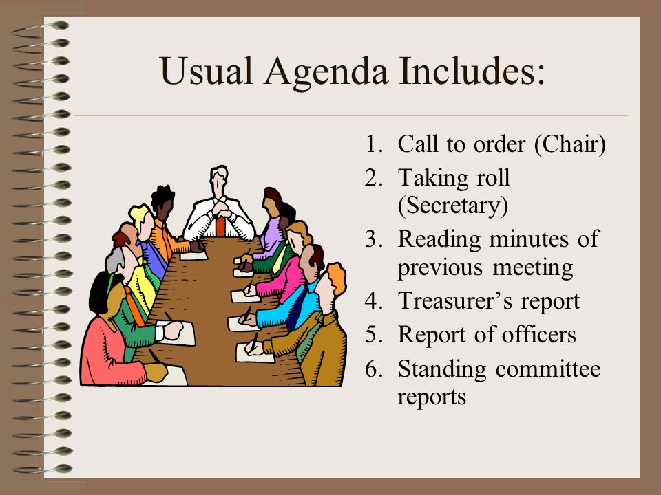 Usual Agenda Includes: