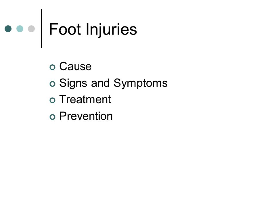 Foot Injuries Cause Signs and Symptoms Treatment Prevention
