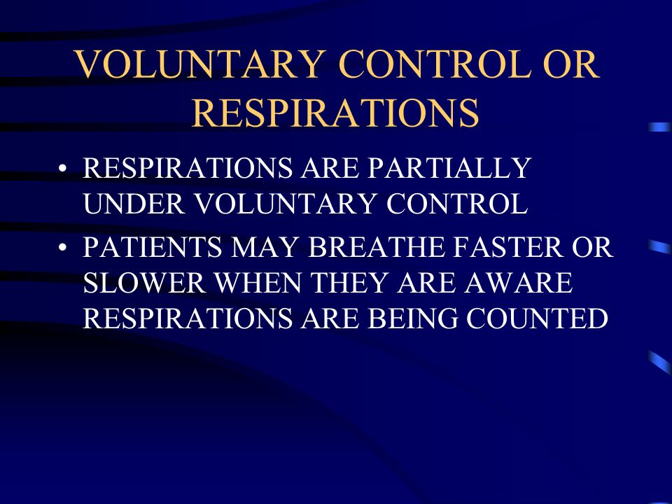 VOLUNTARY CONTROL OR RESPIRATIONS