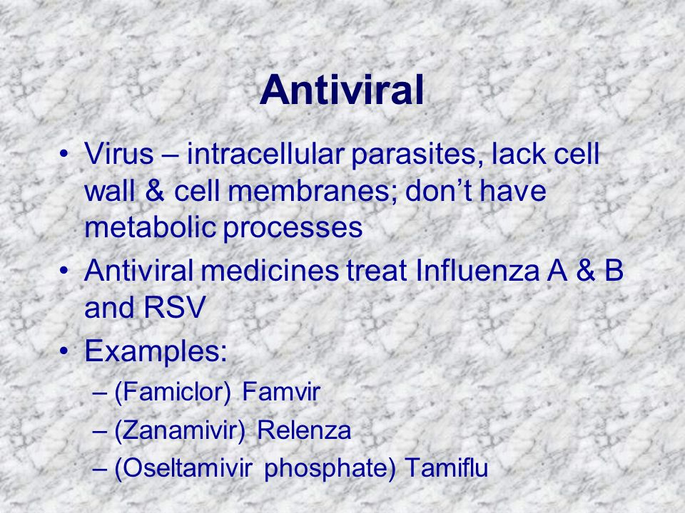 Antiviral Virus – intracellular parasites, lack cell wall & cell membranes; don't have metabolic processes.