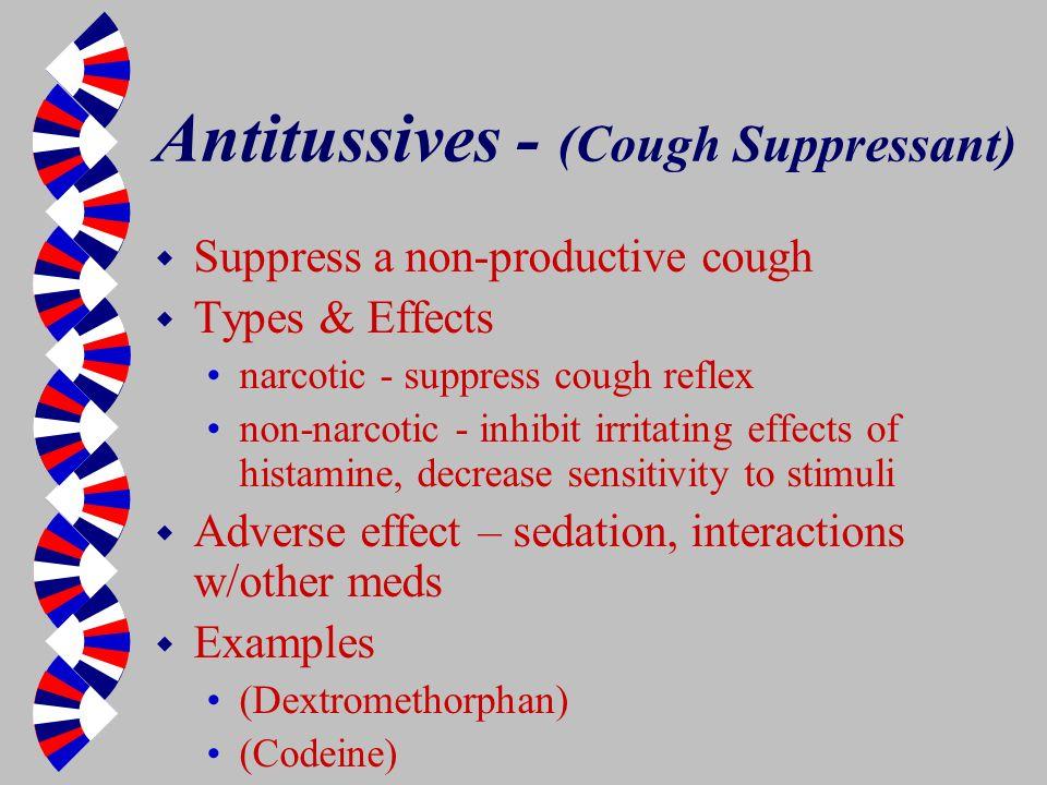 Antitussives - (Cough Suppressant)