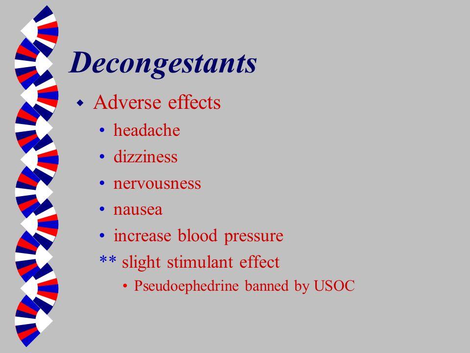 Decongestants Adverse effects headache dizziness nervousness nausea